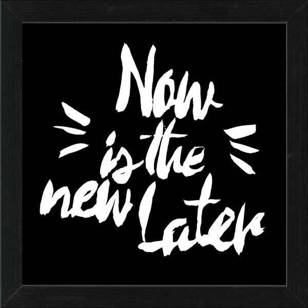 Bild gerahmt Now & Later