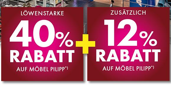 40+12% Rabatt bei Möbel Pilipp