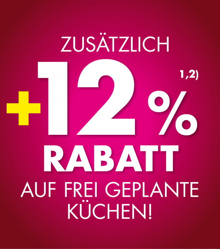 +12% Rabatt auf Küchen